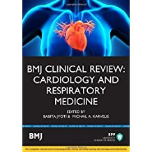 BMJ Clinical Review: Cardiology & Respiratory Medicine (BMJ Clinical Review Series) by Babita Jyoti (2015-08-31)