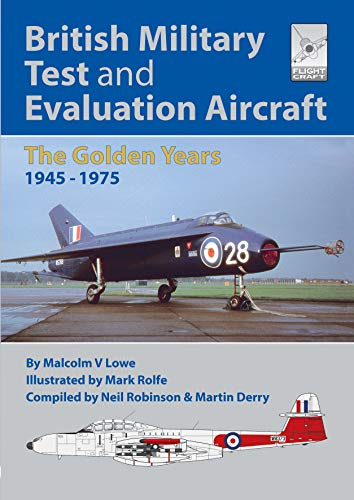 Flight Craft 18: British Military Test and Evaluation Aircraft: The Golden Years 1945-1975 (Flightcraft Special)