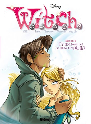 Witch - Saison 1 - Tome 07: Un jour, on se rencontrera