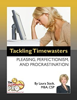Tackling Timewasters - Pleasing, Perfectionism, and