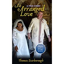 An Arranged Love: Starting Over (Part 5 of 6)