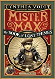 The Book of Lost Things (Mister Max) by Cynthia Voigt (2013-09-10)
