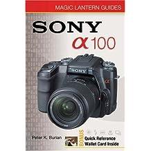 Magic Lantern Guides: Sony DSLR A100 by Peter K. Burian (2006-11-28)