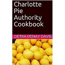 Charlotte Pie Authority Cookbook (English Edition)