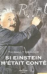 Si Einstein m'était conté