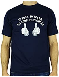 It Took 30 Years To Look This Good! - Cadeau d'anniversaire 30 ans T-Shirt