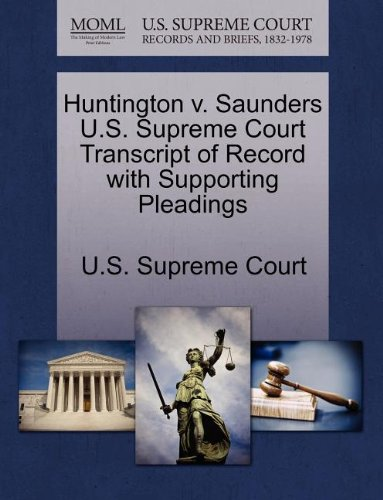 Huntington v. Saunders U.S. Supreme Court Transcript of Record with Supporting Pleadings