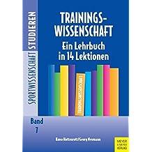 Trainingswissenschaft: Ein Lehrbuch in 14 Lektionen