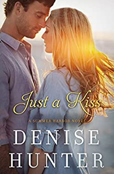 Just a Kiss (A Summer Harbor Novel Book 3) by [Hunter, Denise]