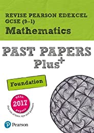 Revise Pearson Edexcel GCSE (9-1) Mathematics Foundation Past Papers Plus