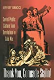 Thank you, comrade Stalin ! : Soviet public culture from Revolution to Cold War   Brooks, Jeffrey (1942-). Auteur