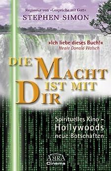 Die Macht ist mit dir: Spirituelles Kino - Hollywoods neue Botschaften