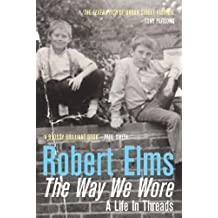 The Way We Wore: A Life In Threads (Pb) by Robert Elms (2006-03-03)