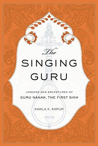 The Singing Guru: Legends and Adventures of Guru Nanak, The First Sikh (Sikh Saga) por Kamla K. Kapur