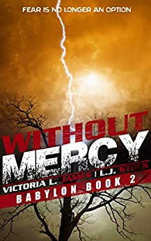 Without Mercy (Babylon Book 2) by [James, Victoria L., Stock, L.J.]