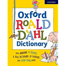 Oxford Roald Dahl Dictionary: From aardvark to zozimus, a real dictionary of everyday and extra-usual words (Dictionaries)