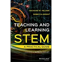 Teaching and Learning STEM: A Practical Guide (English Edition)