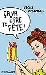 Ca va être ta fête ! par Delacroix