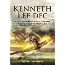 Kenneth 'Hawkeye' Lee DFC: Battle of Britain and Desert Air Force Fighter Ace by Nick Thomas (2011-06-13)