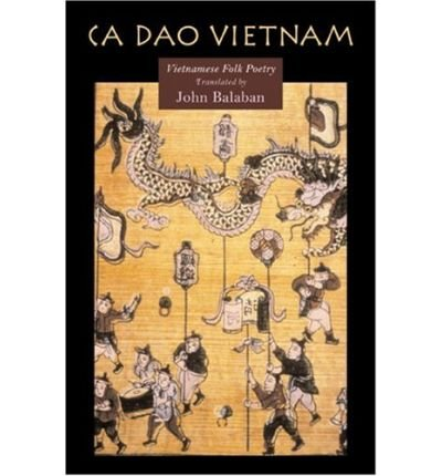 (CA DAO VIETNAM: VIETNAMESE FOLK POETRY) BY Balaban, John(Author)Paperback on (01 , 2003)