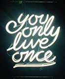 Cozyle YOU ONLY LIVE ONCE Leuchtreklame 17