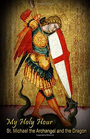 My Holy Hour - St. Michael the Archangel and the Dragon: A Devotional Prayer Journal (Catholic Prayer Books and Devotional