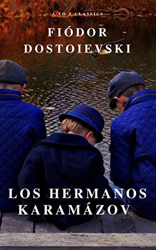 Los hermanos Karamázov: Clásicos de la literatura por Fiódor Dostoyevski