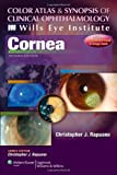 Cornea: Color Atlas and Synopsis of Clinical Ophthalmology: Wills Eye Institute