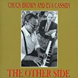 Songtexte von Chuck Brown and Eva Cassidy - The Other Side