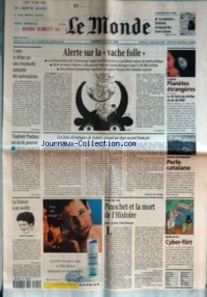 MONDE (LE) [No 17276] du 11/08/2000 - CORSE - LE DEBAT SUR UNE EVENTUELLE AMNISTIE DES NATIONALISTES - ALERTE SUR LA VACHE FOLLE - SCIENCE - PLANETES ETRANGERES - LA 10E NUIT DES ETOILES AU PIC DU MIDI - VLADIMIR POUTINE, UN AN DE POUVOIR - LES JEUX OLYMPIQUES DE SYDNEY AURONT UN LEGER ACCENT FRANCAIS PAR FLORENCE DE CHANGY - GRANDS SITES MENACES - PERLE CATALANE - LA TRANSAT A UN SOUFFLE - FRANCK CAMMAS - POINT DE VUE - PINOCHET ET LA MORT DE L'HISTOIRE PAR ARIEL DORFMAN - MO
