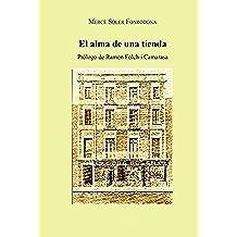 El Alma de una Tienda: Prólogo de Ramon Folch i Camarasa