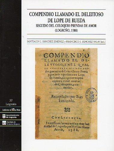 Compendio llamado El Deleitoso de Lope de Rueda ; seguido del Coloquio prendas de amor (Logroño, 1588) por Lope De Rueda