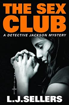 The Sex Club (A Detective Jackson Mystery) by [Sellers, L.J.]