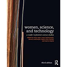 Women, Science, and Technology: A Reader in Feminist Science Studies (English Edition)