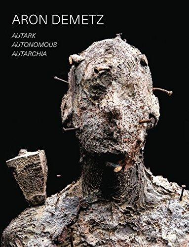 Aron Demetz (dt./engl./it.): Autark – Autonomous – Autarchia por Alessandro Romanini
