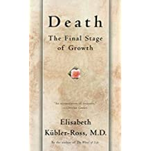 Death: The Final Stage of Growth by Elisabeth Kubler-Ross (1997-06-09)