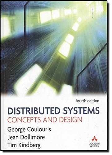 Distributed Systems: Concepts And Design di Tim Kindberg
