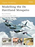 Modelling the De Havilland Mosquito (Osprey Modelling Book 7) (English Edition)
