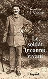 Le soldat inconnu vivant, 1918 - 1942 par Le Naour