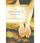 The Winemaker's Daughter (Vintage Contemporaries (Paperback)) Egan, Timothy ( Author ) Jan-11-2005 Paperback