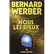 Nous, les Dieux: Cycle des Dieux - Tome 1 by Bernard Werber (October 21,2004)