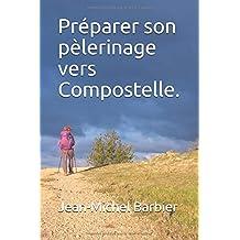 Préparer son pèlerinage vers Compostelle.