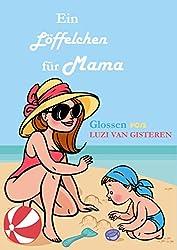 Ein Löffelchen für Mama: Von undiplomatischen Kindern und Männern, die partout nicht shoppen wollen.