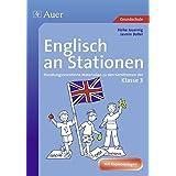 Englisch an Stationen 3: Handlungsorientierte Materialien zu den Kernthemen der Klasse 3 (Stationentraining Grundschule Englisch)