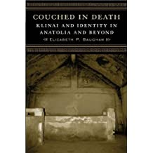 Couched in Death: Klinai and Identity in Anatolia and Beyond (Wisconsin Studies in Classics (Hardcover))
