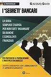 eBook Gratis da Scaricare I segreti bancari La guida semplice e indispensabile per non farti ingannare da banche e consulenti finanziari (PDF,EPUB,MOBI) Online Italiano