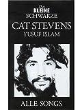 Das Kleine Schwarze: Cat Stevens (Yusuf Islam). Für Text & Akkorde