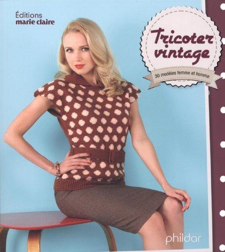 Tricoter vintage : 30 modèles femme et homme