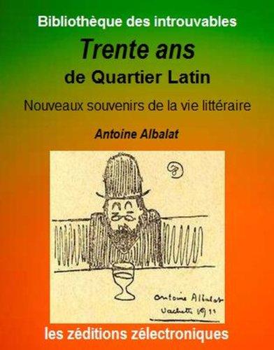 Télécharger en ligne Trente ans de Quartier Latin (Bibliothèque des introuvables t. 4) pdf, epub