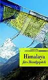 Himalaya fürs Handgepäck: Geschichten und Berichte - Ein Kulturkompass (Bücher fürs Handgepäck) (Unionsverlag Taschenbücher, Band 421) -